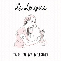 Garage-Pop: LA LENGUAS 'Tears In My Milkshake' EP Review