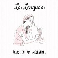 Garage-Pop: LA LENGUAS 'Tears In My Milkshake' EP Review
