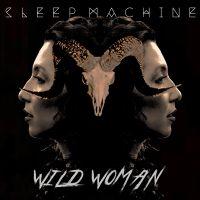 Sleep Machine 'Wild Woman'