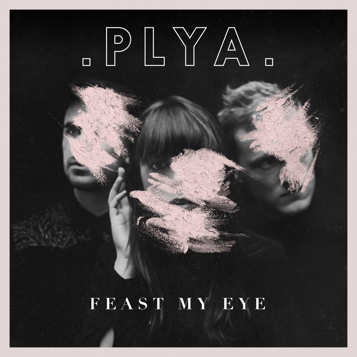 PLYA's 'Feast My Eye' is a Story of Betrayal and Revenge