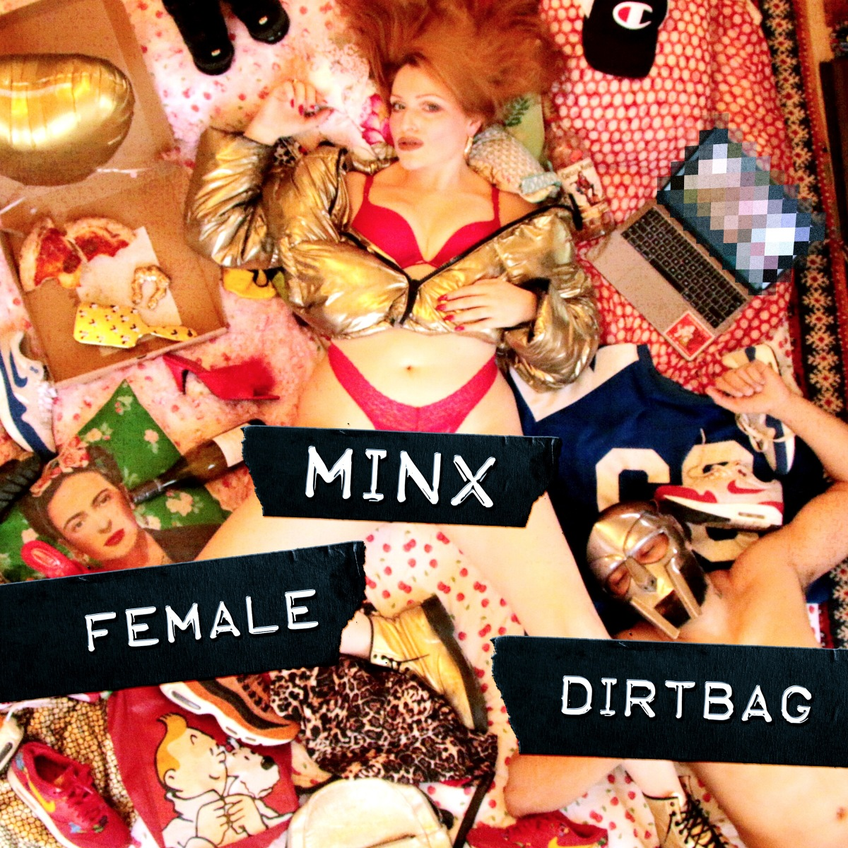 MINX 'Female Dirtbag'