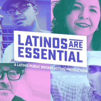 Latino Public Broadcasting (LPB) Presents Digital Shorts 'Latinos Are Essential'